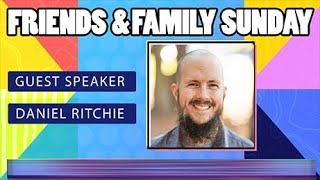 Friends and Family Sunday with Daniel Ritchie 2020