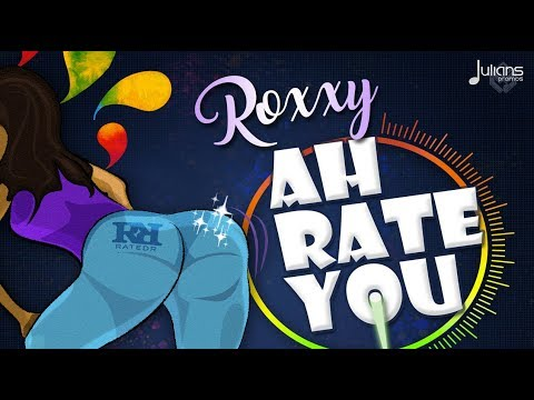 Roxxy - Ah Rate You