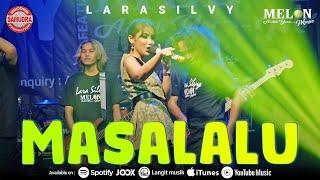 Lara Silvy - MASA LALU (Official LIVE)