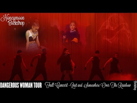 Ariana Grande - Dangerous Woman Tour - Backdrop [Full Concert] (Quit and Somewhere Over The Rainbow)