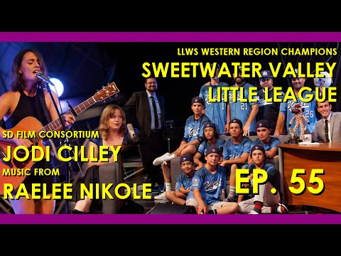 Tonight in San Diego Ep 55 - (Sweetwater Valley Little League/Jodi Cilley/Raelee Nikole)
