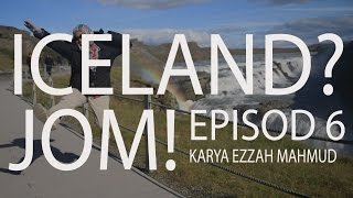 #47 Iceland? Jom! (Travelog) - Episod 6