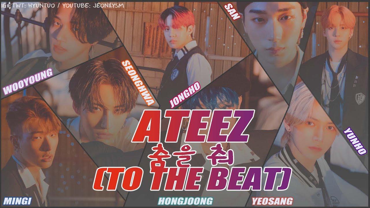 ATEEZ (에이티즈) - TO THE BEAT (춤을 춰) [Lyrics Han|Rom|Eng Color Coded]
