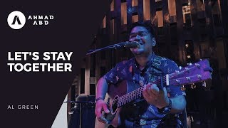 Let's Stay Together - Al Green (Ahmad Abdul Acoustic Live Cover)