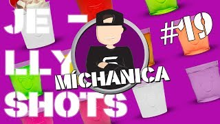 MÍCHANICA #19 | JELLYSHOTS | by STN |