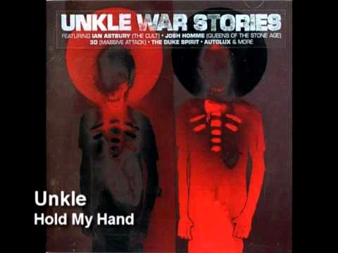 Unkle - Hold My Hand