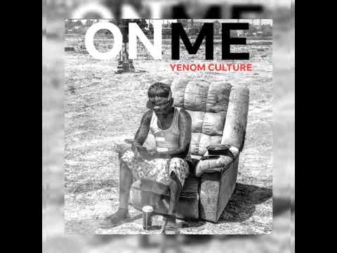 YENOM CULTURE-MUSICIAN : ON ME
