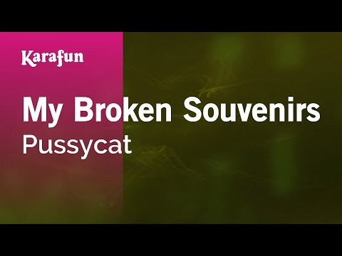 Karaoke My Broken Souvenirs - Pussycat *