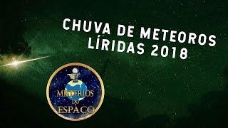 AO VIVO: Chuva de meteoros Líridas 2018