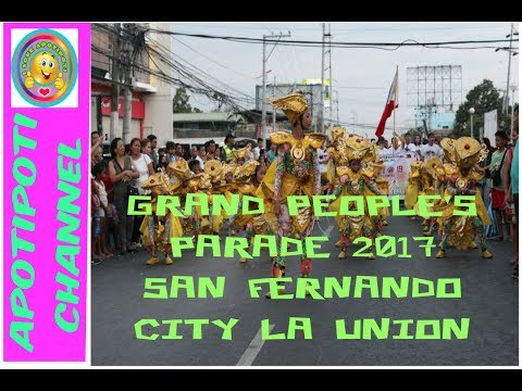 GRAND PEOPLE'S PARADE 2017 I San Fernando City La Union