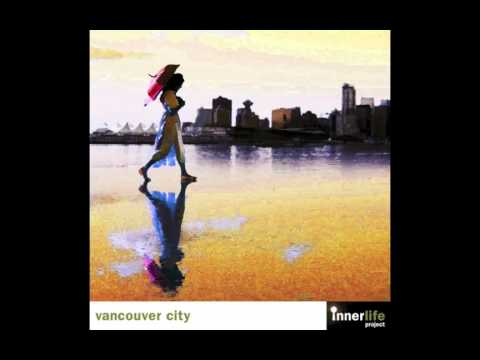 InnerLife Project - Vancouver City (Providence Mix)