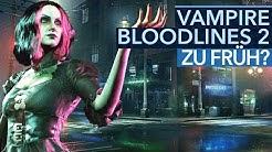 Vampire: Bloodlines 2 macht den Fans noch Sorgen