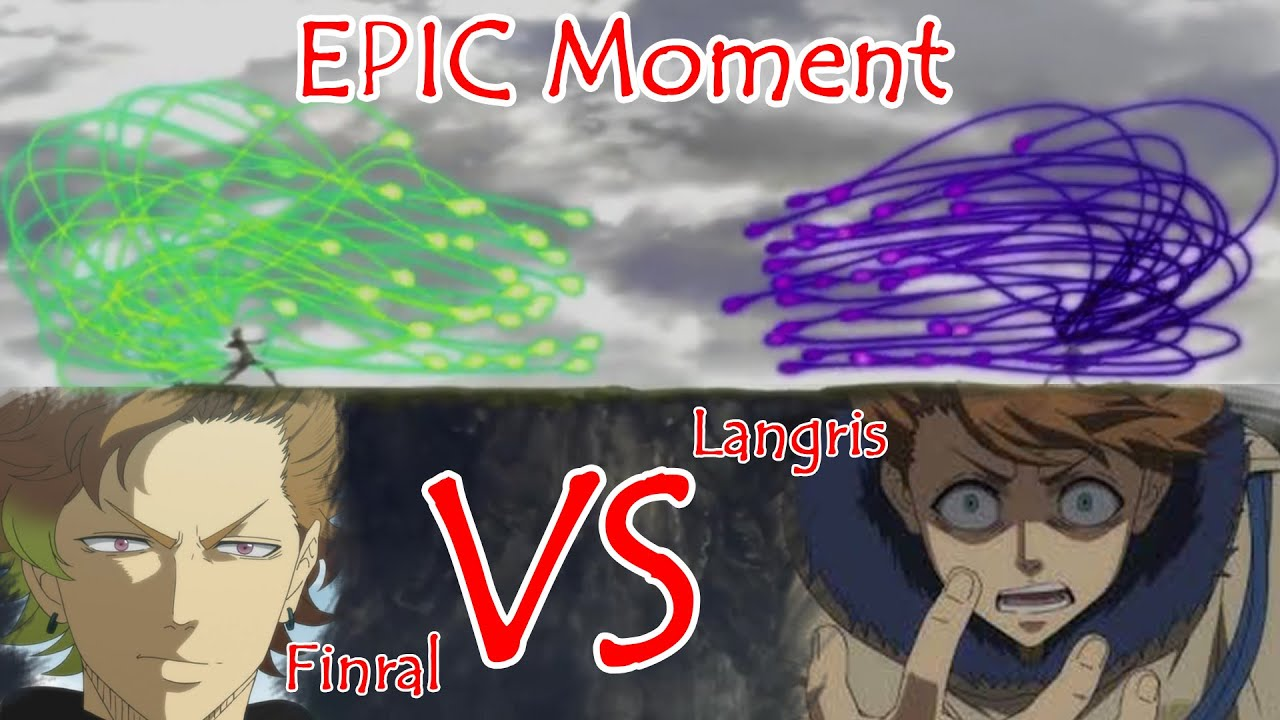 Black Clover Epic Moment Finral Vs Langris Space Magic Fight Black Bull Teams Angry Youtube