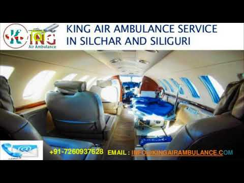 Emergency King Air Ambulance Service in Silchar with Low-Cost