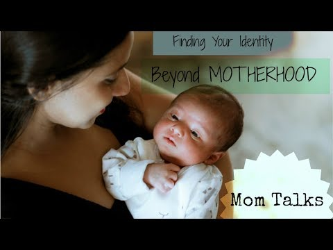 Finding Your Identity Beyond MOTHERHOOD   Can you Relate?   Mom Talks