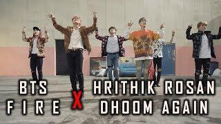 Video MV DHOOM AGAIN - Hrithik Roshan X BTS - FIRE Cover download MP3, 3GP, MP4, WEBM, AVI, FLV Agustus 2018