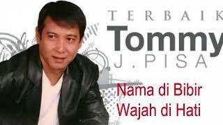 Nama di Bibir Wajah di Hati_Tommy J Pisa