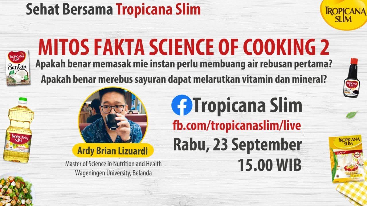 """#TropicanaSlim #Live Series """"Mitos Fakta Science Of Cooking 2"""""""