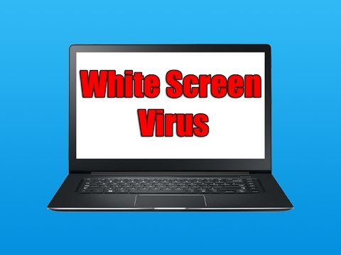 Remove White Screen Virus