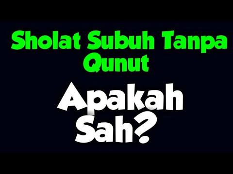 Sholat Subuh tanpa Qunut sah atau tidak?.