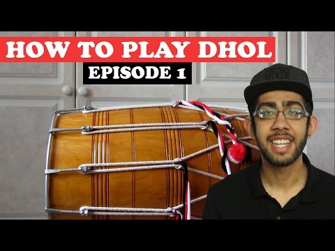 How To Play Dhol: Episode 1 - Chaal