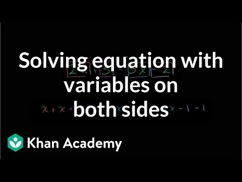 Introduction to solving an equation with variables on both sides | Algebra I | Khan Academy