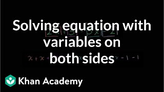 Introduction to solving an equation with variables on both sides | Algebra I | Khan Academy thumbnail