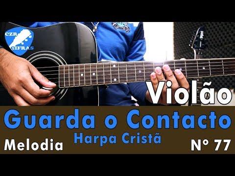 Guarda o Contacto - Harpa Cristã Nº 77 - Melodia - SOLO Fácil (Aula de Violão GOSPEL)
