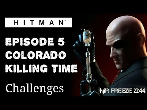 HITMAN - Colorado - Killing Time - Challenge