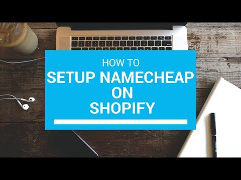How to setup a Namecheap Domain Name DNS on Shopify