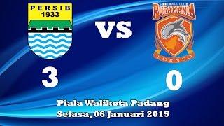 Persib Bandung VS Pusamania Borneo FC 3-0. Piala Walikota Padang