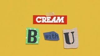CREAM - B with U [Lyric Video / Short Version ]