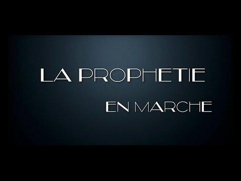 La Prophétie En MARCHE