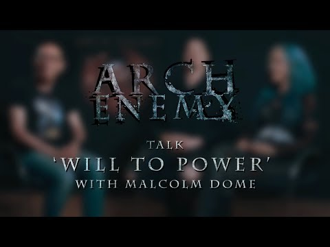 ARCH ENEMY - Will To Power (Malcolm Dome Interview)