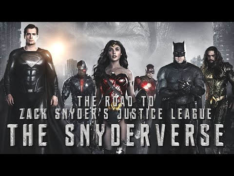 THE SNYDERVERSE: The Road to Zack Snyder's Justice League - A Retrospective (2013 - 2021)