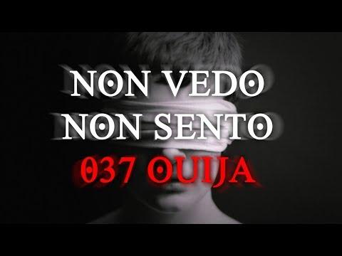 NON VEDO NON SENTO - 037 OUIJA