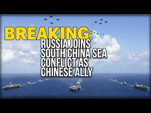 BREAKING: RUSSIA JOINS SOUTH CHINA SEA CONFLICT AS CHINESE ALLY