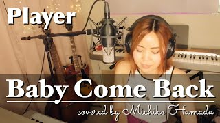 #24 Baby Come Back / Player ( cover ) by Michiko Hamada (Live recording )