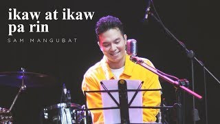 Ikaw at Ikaw Pa Rin (Acoustic)