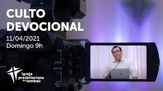 IPTambaú | Culto Devocional (Transmissão Completa) | 11/04/2021