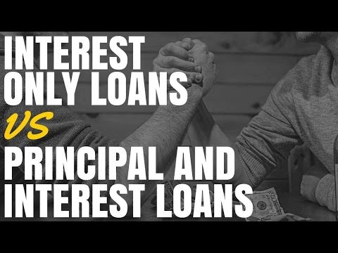 Interest Only Loans vs Principal and Interest Loans (Ep324)