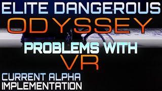 Elite Dangeorus: Odyssey  - Problems with VR - current Alpha implementation