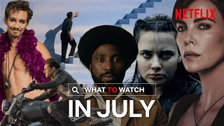 The Best Things Coming To Netflix In July 2020