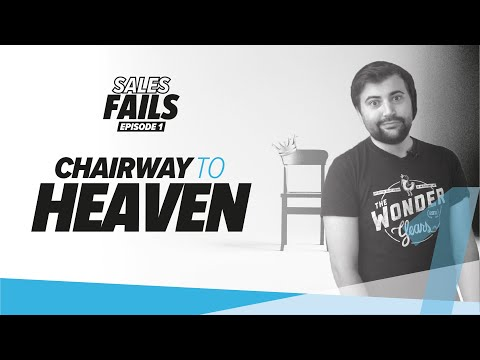 Sales Fails - Chairway to Heaven