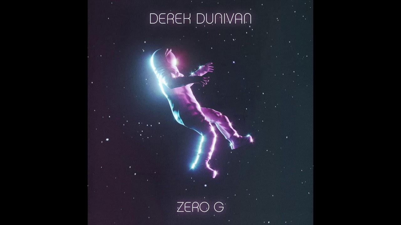 Derek Dunivan - Zero G (official audio)