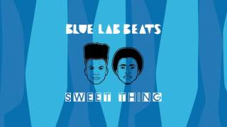 Blue Lab Beats - Sweet Thing