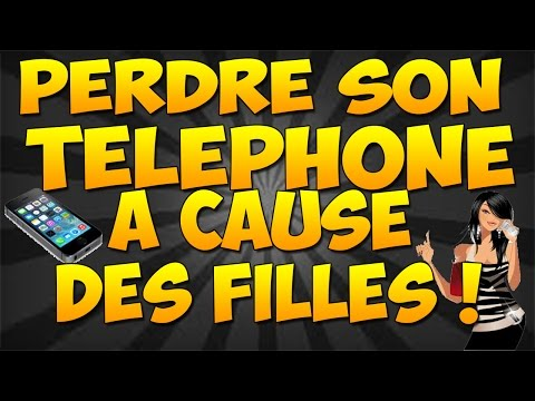 PERDRE SON TELEPHONE A CAUSE DES FILLES !