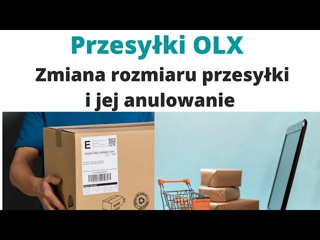 Przesyłki OLX 👀 Zmiana rozmiaru przesyłki i jej anulowanie 🎯👨💻