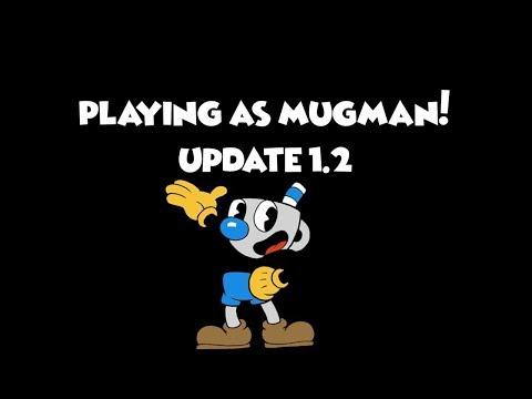 Playing as Mugman! (Cuphead: Update 1.2)