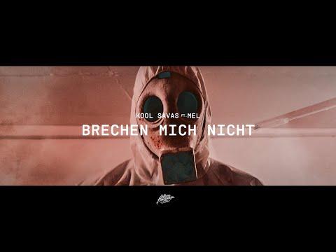 Смотреть клип Kool Savas Feat. Mel - Brechen Mich Nicht